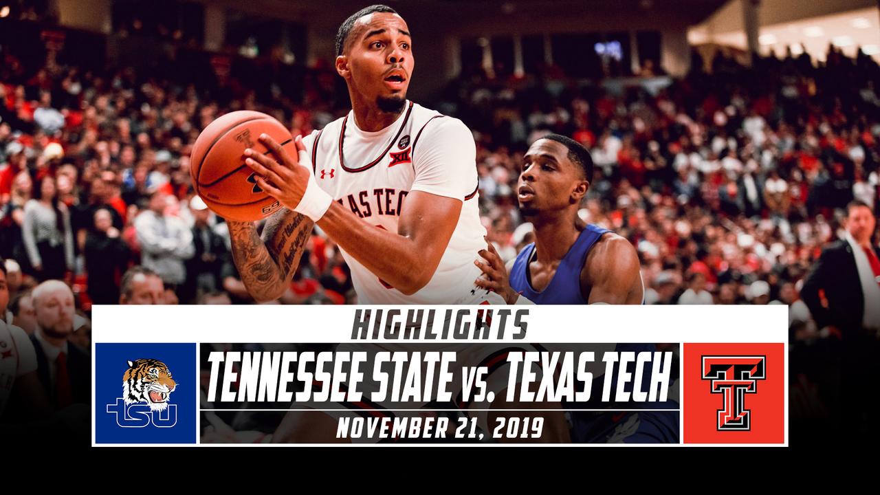 Tennessee State Vs No 12 Texas Tech Basketball Highlights 2019 Stadium