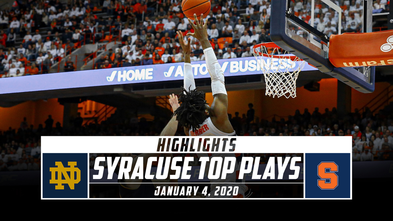 Syracuse Basketball Top Plays Vs Notre Dame 2019 20